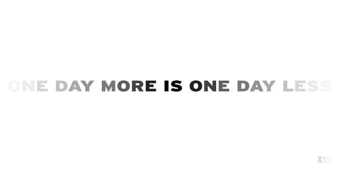 X15. Piotr Iwicki: ONE DAY MORE IS ONE DAY LESS